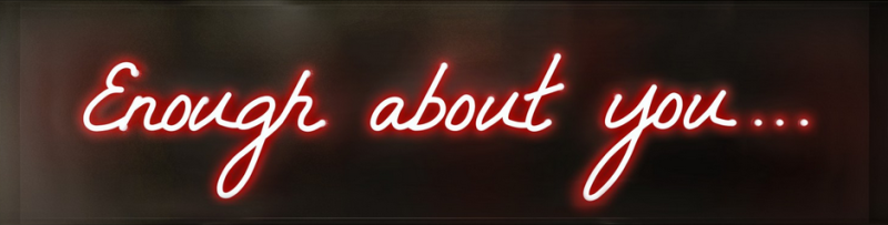 Enough About You Neon by David Drebin