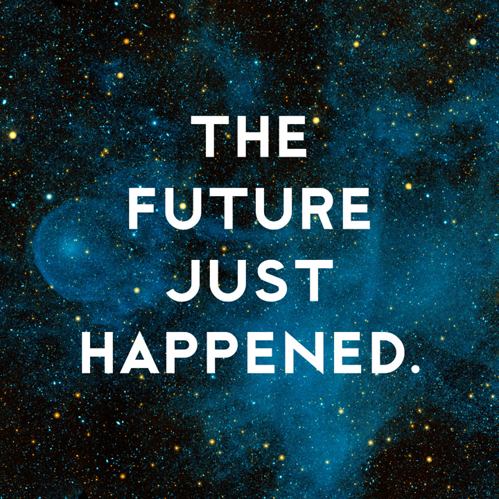 The Future Just Happened by Donny Miller