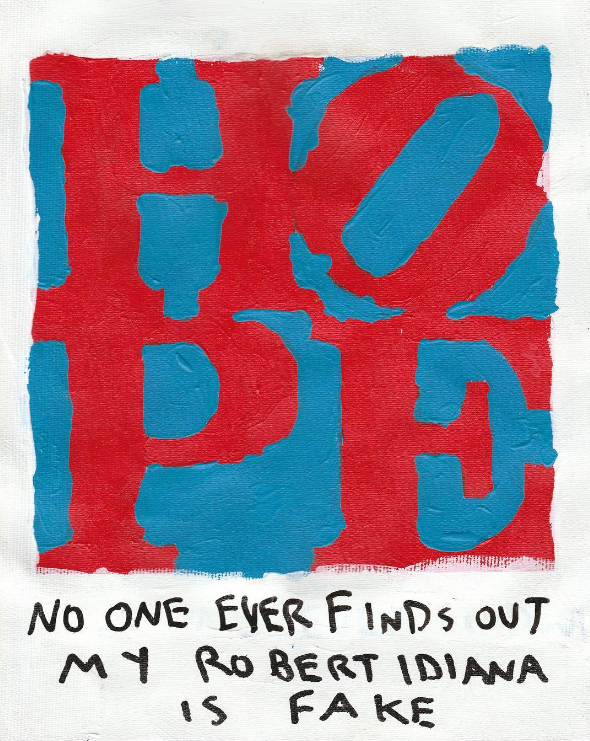 HOPE;No One Ever Finds Out My Robert Indiana Is Fake by CB HOYO