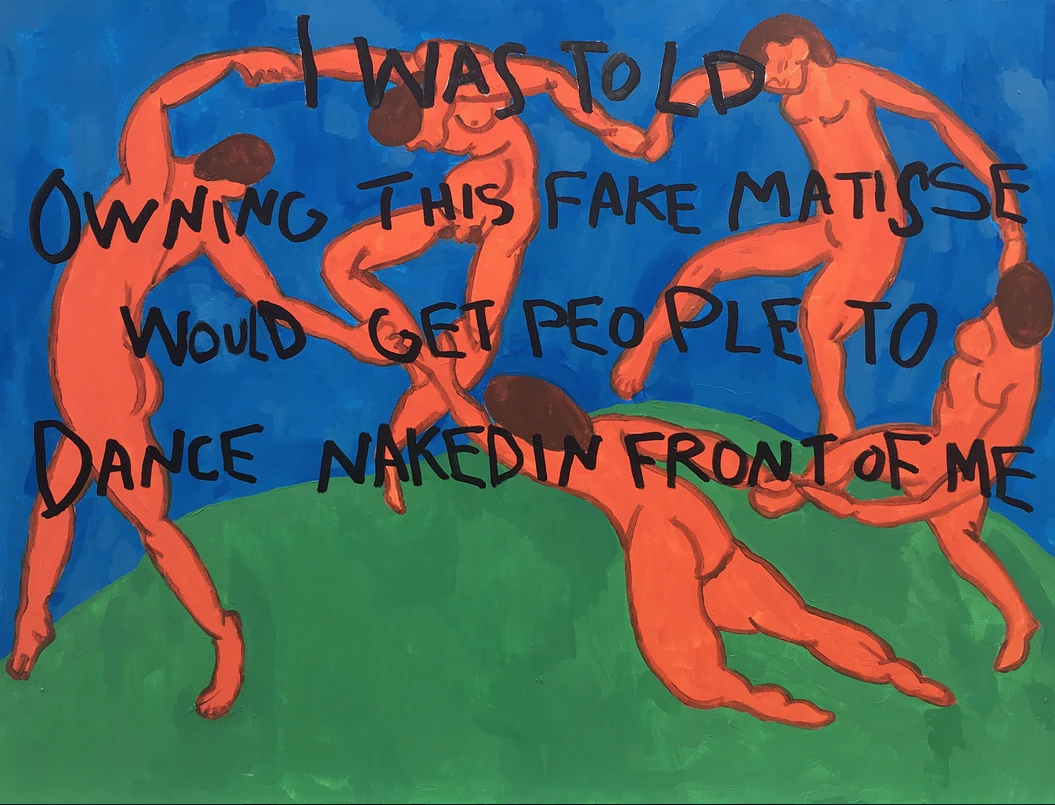 I Was Told Owning This Fake Matisse Would Get People To Dance Naked In Front Of Me