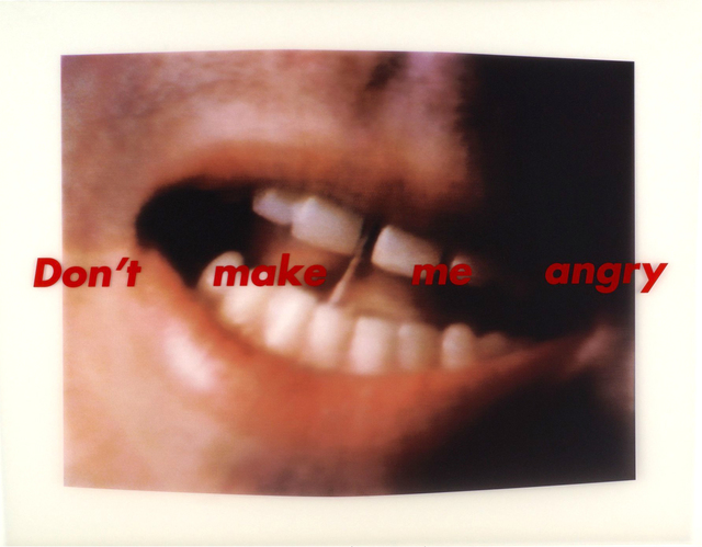 Don't Make Me Angry by Barbara Kruger