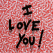 I Love You (Extra Large) by Mr Brainwash